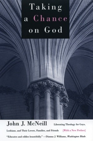 Taking a Chance on God by John J. McNeill