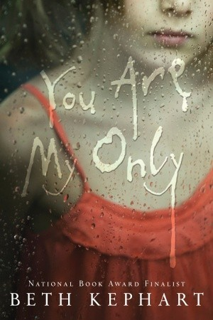 You Are My Only Beth Kephart