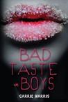 Bad Taste in Boys by Carrie Harris