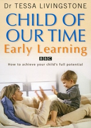 Child of Our Time: Early Learning  by  Tessa Livingstone