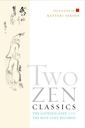Two Zen Classics: The Gateless Gate and The Blue Cliff Records Katsuki Sekida