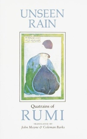 Unseen Rain: Quatrains of Rumi Book Cover