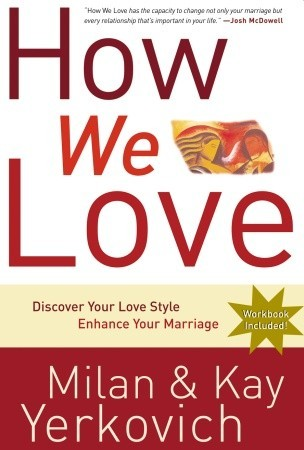 How We Love: Discover Your Love Style, Enhance Your Marriage (2008) by Milan Yerkovich