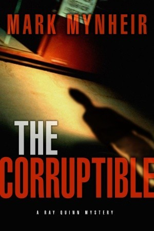The Corruptible (Ray Quinn #2)