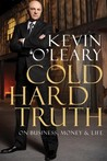 Cold Hard Truth: On Business, Money & Life