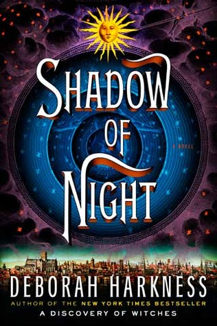 Book Review: Deborah Harkness' Shadow of Night