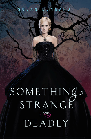 Something Strange and Deadly (Something Strange and Deadly #1) by Susan Dennard | Review