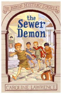 The Sewer Demon (The Roman Mystery Scrolls, #1)  by  Caroline Lawrence