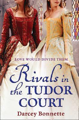 Rivals of the Tudor Court D.L. Bogdan