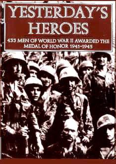 Yesterdays Heroes: 433 Men of World War II Awarded the Medal of Honor 1941-1945  by  Kenneth N. Jordan