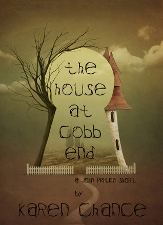 "Book Review: Karen Chance's ""House at Cobb End"""