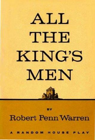 the haunting of the past in all the kings men by robert penn warren All the king's men has 307 ratings and 18 reviews isadora said: there are some  books i love, and others i respect or emulate and admire all the king's.
