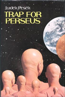 Trap for Perseus -  Luděk Pešek