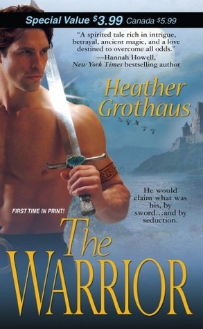 The Warrior (Medieval Warriors Trilogy, #1)  by  Heather Grothaus