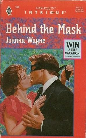 Behind The Mask (Dangerous To Love Usa: Louisiana #18) Joanna Wayne