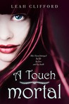 A Touch Mortal (A Touch Trilogy, #1)