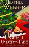 Trouble Under the Tree (Nina Quinn, #6)