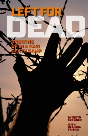 Left for Dead: Growing Up in a Nazi Death Camp Claudia Metcalfe