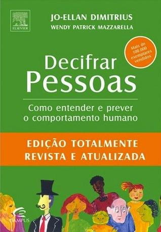 Decifrar Pessoas - Como entender e prever o comportamento humano Jo-Ellan Dimitrius