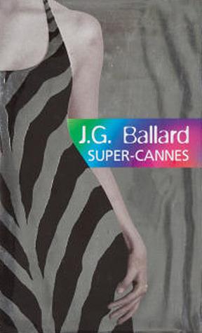 Super-Cannes  by  J.G. Ballard