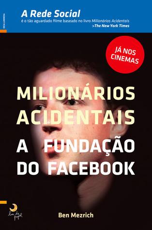 Milionários Acidentais: A Fundação do Facebook