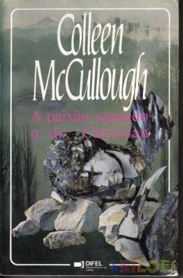 O Terceiro Milénio - A Paixão segundo o Dr. Christian Colleen McCullough