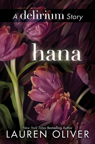 Short Story Saturday: Hana (Delirium #1.5) by Lauren Oliver | Review