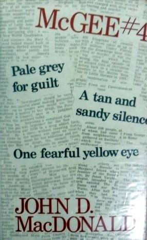 Pale Gray for Guilt/One Fearful Yellow Eye/Tan & Sandy Silence  by  John D. MacDonald