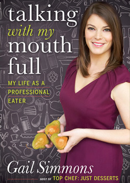 Talking with My Mouth Full: My Life as a Professional Eater (2012) by Gail Simmons