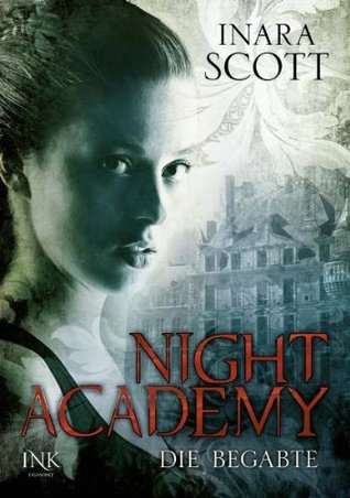 Die Begabte (Night Academy #1)