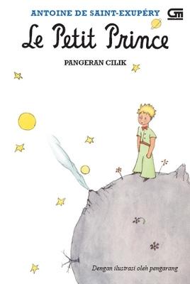 Le Petit Prince: Pangeran Cilik oleh Antoine de Saint-Exupéry