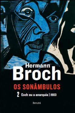 Os Sonâmbulos 2: Esch ou a anarquia - 1903 Hermann Broch