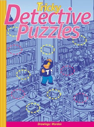 Tricky Dectective Puzzles  by  Sterling Publishing