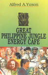 Great Philippine Jungle Energy Cafe (Philippine Writers Series) Alfred A. Yuson