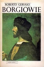 Borgiowie  by  Roberto Gervaso