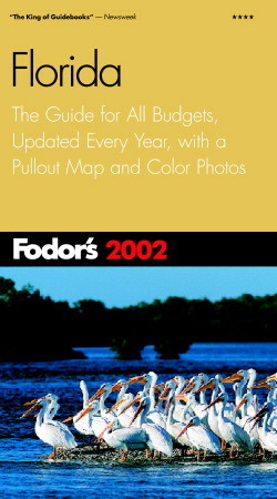 Fodors Florida 2003: The Guide for All Budgets, Where to Stay, Eat, and Explore On and Off the Beaten Path Fodors Travel Publications Inc.