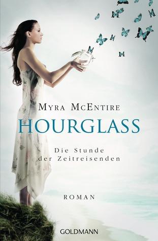 Hourglass: Die Stunde der Zeitreisenden (Hourglass, #1)