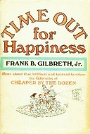 Time Out for Happiness Frank B. Gilbreth Jr.