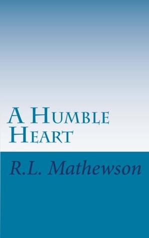 A humble heart r.l.mathewson