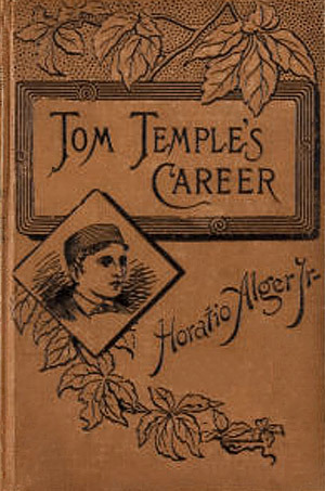 Tom Temples Career  by  Horatio Alger Jr.