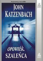 Opowieść szaleńca  by  John Katzenbach