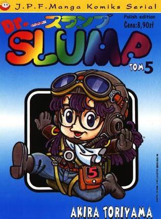 Dr Slump, Vol. 5 (Dr Slump, #5) Akira Toriyama