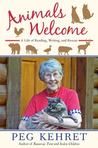 Animals Welcome: A Life of Reading, Writing, and Rescue