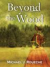 Beyond the Wood