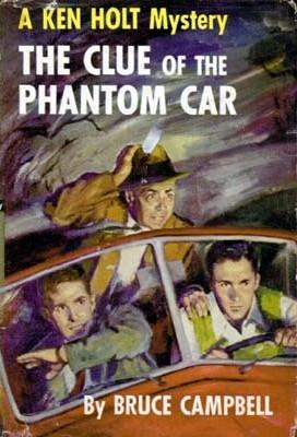 The Clue of the Phantom Car Bruce         Campbell