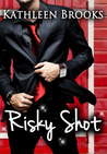 Risky Shot (Bluegrass Series, #2)