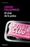 El club de la pelea by Chuck Palahniuk