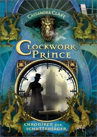 Clockwork Prince (Chroniken der Schattenjäger, #2)