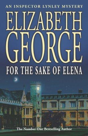 For the Sake of Elena (Inspector Lynley) Elizabeth George