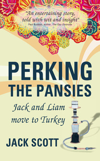 Perking the Pansies - Jack and Liam move to Turkey by Jack Scott